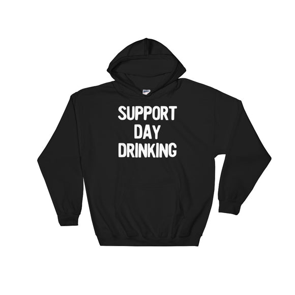Support Day Drinking White Funny Plain Text Phrase Party graphic Unisex Hooded Sweatshirt