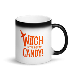 Witch Better Have My Candy Halloween Trick or Treat print Matte Black Magic Mug