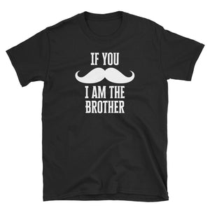 If You Mustache I Am The Brother Matching Family designs Short-Sleeve Unisex T-Shirt