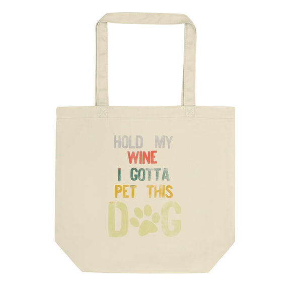 Hold My Wine I Gotta Pet This Dog Distressed Retro Style print Eco Tote Bag