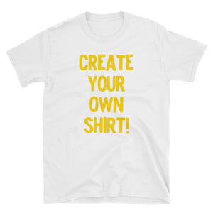 Create Your Own Short-Sleeve Unisex T-Shirt