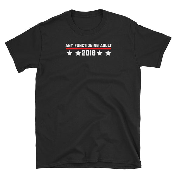 Any Functioning Adult 2018 Elections Short-Sleeve Unisex T-Shirt
