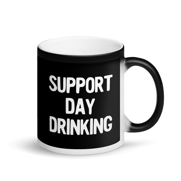 Support Day Drinking White Funny Plain Text Phrase Party graphic Matte Black Magic Mug