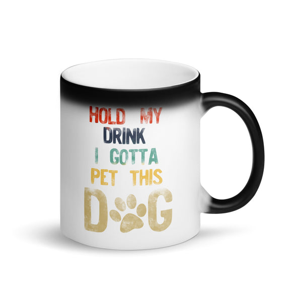 Hold My Drink I Gotta Pet This Dog Distressed Retro Style design Matte Black Magic Mug