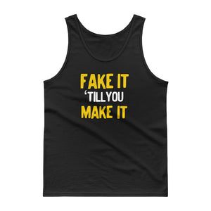Fake It Till You Make It Passion Career Entrepreneur product Tank top