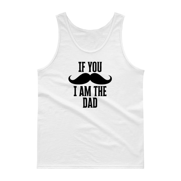 If You Mustache I Am The Dad Matching Family graphics Tank top