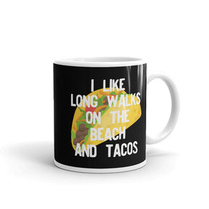 I Like Long Walks On The Beach And Tacos Funny Taco Graphic  print Mug
