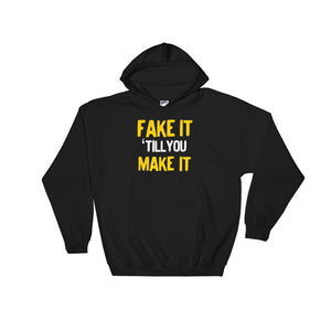 Fake It Till You Make It Passion Career Entrepreneur product Unisex Hooded Sweatshirt