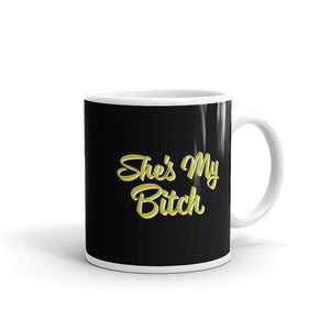 She's My Bitch Matching Couple design Mug