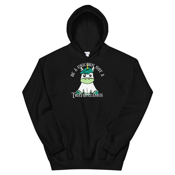 Be A Unicorn Not A Twatopatamus Funny design Unisex Hoodie