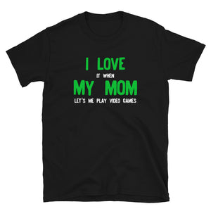 I Love It When My Mom Lets Me Play Video Games Gamer product T-shirt