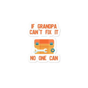 Funny Grandpa design If Grandpa Cant Fix It No One Can Bubble-free stickers