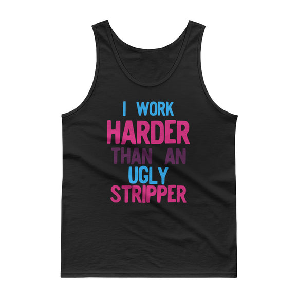 I Work Harder Than An Ugly Stripper Funny 80s Retro Style graphic Tank top