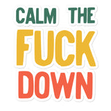 Calm The Fuck Down Offensive Vulgar Phrase Retro Vintage design Bubble-free stickers