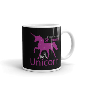 It Takes A Lot of Shimmer To Be A Unicorn Mug