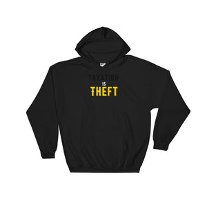 Taxation is Theft graphic Libertarian Anarcho Capitalism Unisex Hooded Sweatshirt