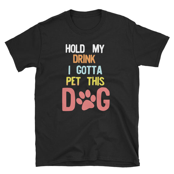Hold My Drink I Gotta Pet This Dog 80s 90s Retro Style product Short-Sleeve Unisex T-Shirt
