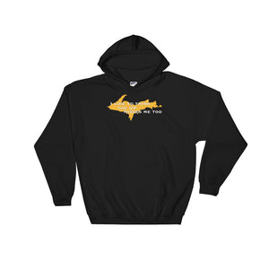 Former Yooper I like to think the UP misses me too Unisex Hooded Sweatshirt