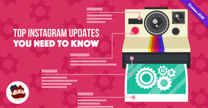 Top Instagram Updates You Need to Know in 2019 – October Edition