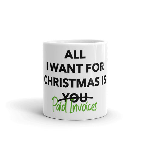 All I Want For Christmas Is....Paid Invoices