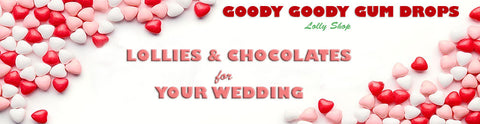 Lollies & Chocolate for your wedding | Goody Goody Gum Drops