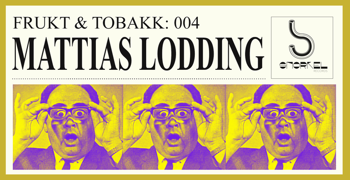 Frukt & Tobakk vol.4: Mattias Lodding