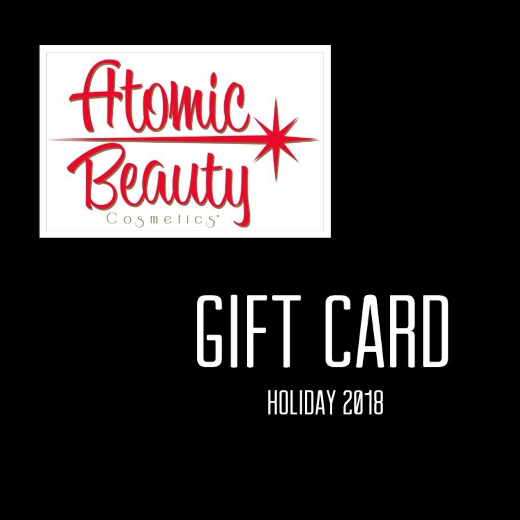 Atomic Beauty Cosmetics Gift Card (Message Us $ Amount Requested)
