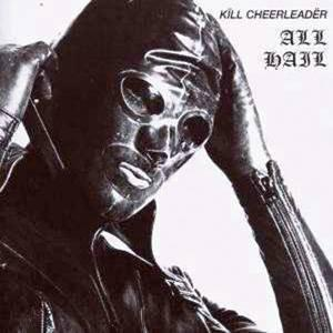 Kill Cheerleader - All Hail