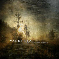 Valkiria - Here The Day Comes