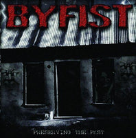 Byfist - Preserving The Past