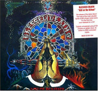 Blessed Death - Kill Or Be Killed Re-Release Limited Edition, Original Recording