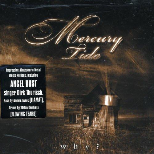 Mercury Tide - Why TIAMAT ANGEL DUST