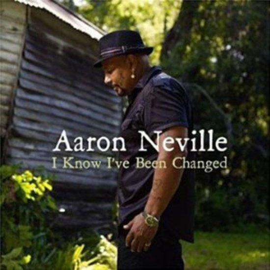 Neville, Aaron - I Know I've Been Changed NEVILLE BROTHERS