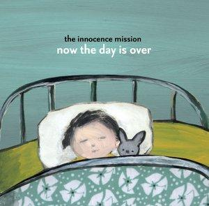 Innocence Mission - Now the Day Is Over