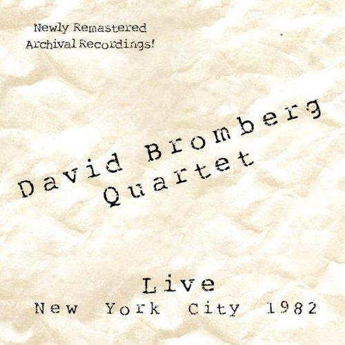 Bromberg, David Quartet - Live NewYork City 1982 REMASTERED