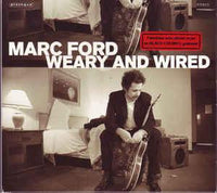 Ford, Marc - Weary And Wired