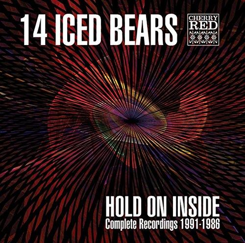 14 Iced Bears - Hold on Inside Complete Recordings 1991-1986