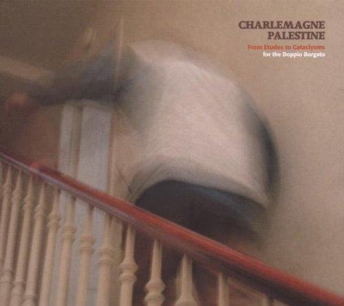 Palestine, Charlemagne - From Etudes to Cataclysms