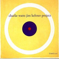 Watts, Charlie / Keltner, Jim - Charlie Watts Jim Keltner Project SPECIAL LIMITED EDITION