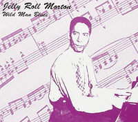 Morton, Jelly Roll - Wild Man Blues