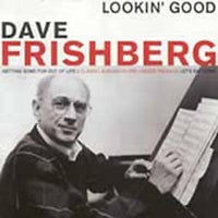 Frishberg, Dave - Lookin' Good (Getting Some/Let's Eat Home)