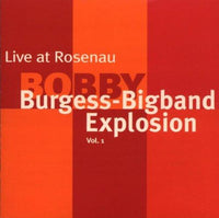Burgess, Bobby Big Band Explosion Burgess - Live at Rosenau