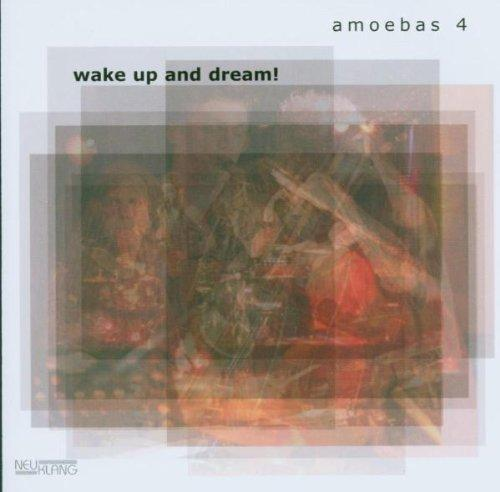 Amoebas 4 - Wake Up and Dream! CHRISTIAN WEIDNER CHRIS DAHLGREN