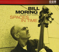 Bill Moring & Way Out East - Spaces in Time