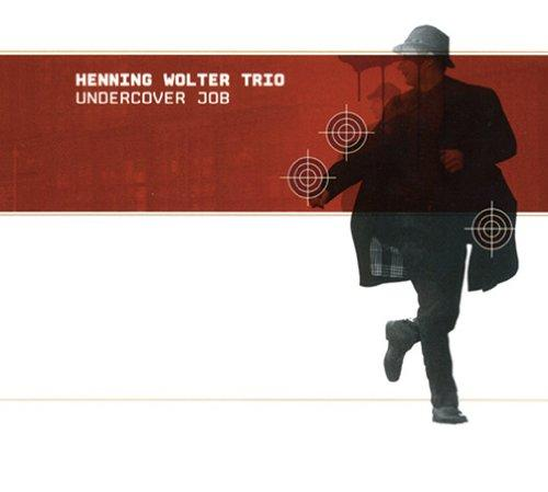 Wolter, Henning Trio - Undercover Job