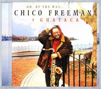 Freeman, Chico Y Guataca - Oh, By The Way + Bonus Track ROOTS THE LEADERS