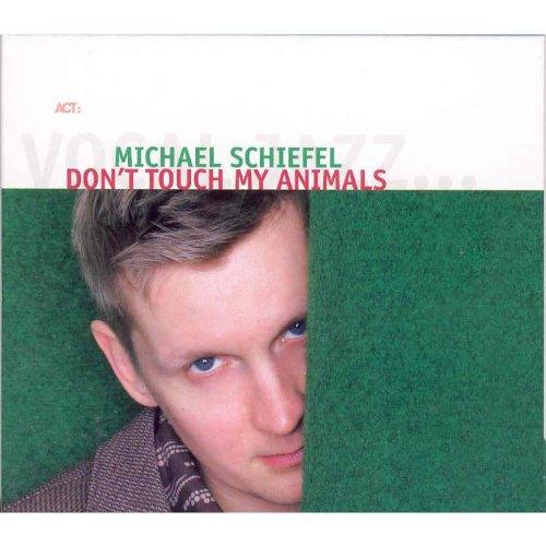 Schiefel, Michael - Don'T Touch the Animals BATORU