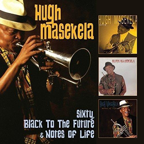 Masekela, Hugh - Sixty, Black To The Future & Notes Of Life