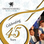 Drakensberg Boys Choir - Celebrating 45 Years
