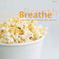 VA / Kunzel / Slatkin / Tritt - Breathe Relaxing Music From the Movies